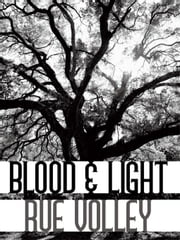 Blood & Light ebook by Volley, Rue