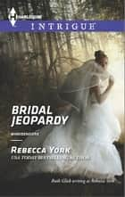 Bridal Jeopardy ebook by Rebecca York