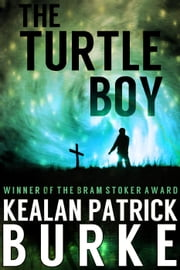 The Turtle Boy - The Timmy Quinn Series, #1 ebook by Kealan Patrick Burke