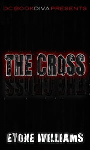 The Cross ebook by Eyone Williams
