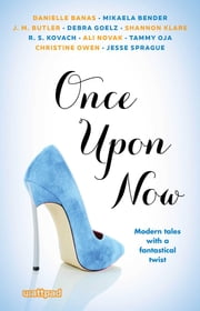 Once Upon Now eBook by Ali Novak, Danielle Banas, Mikaela Bender,...