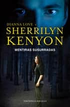 Mentiras susurradas eBook by Sherrilyn Kenyon, Dianna Love
