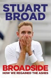 Broadside - How We Regained the Ashes ebook by Stuart Broad