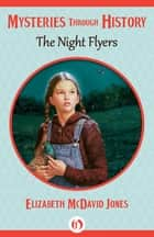 The Night Flyers ebook by Elizabeth McDavid Jones