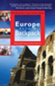Europe from a Backpack - Real Stories from Young Travelers Abroad ebook by Mark Pearson, Martin Westerman