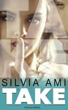 TAKE (Edizione Italiana) eBook by Silvia Ami