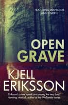 Open Grave ebook by Kjell Eriksson
