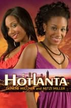 Hotlanta: Book 1 ebook by Mitzi Miller, Denene Millner