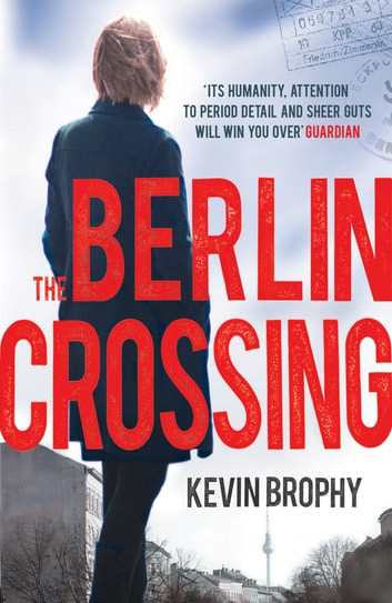 The Berlin Crossing ebook by Kevin Brophy