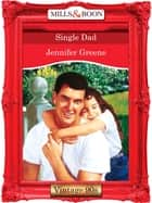 Single Dad (Mills & Boon Vintage Desire) ebook by Jennifer Greene