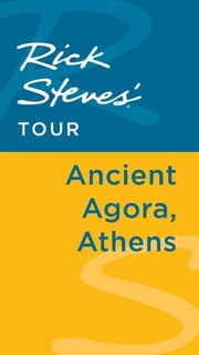 Rick Steves' Tour: Ancient Agora, Athens ebook by Rick Steves