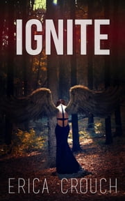 Ignite - Ignite, #1 ebook by Erica Crouch