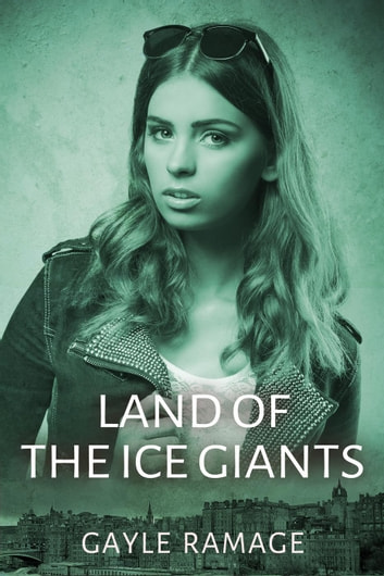 Land of the Ice Giants - Edinburgh Elementals, #3 ebook by Gayle Ramage