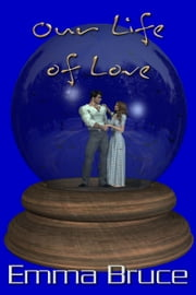 Our Life of Love ebook by Emma Bruce
