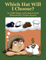 WHich Hat Will I Choose? ebook by Linda Guarin