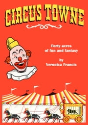 Circus Towne ebook by Veronica Francis