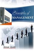 Principles of Management ebook by Amar Jyoti