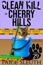 Clean Kill in Cherry Hills - A Cat Cozy Murder Mystery ebook by Paige Sleuth