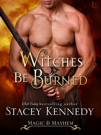Witches Be Burned - A Magic & Mayhem Novel ebook by Stacey Kennedy