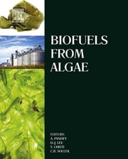 Biofuels from Algae ebook by Ashok Pandey,Duu-Jong Lee,Yusuf Chisti,Carlos R. Soccol