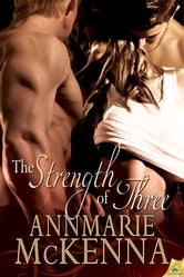 The Strength of Three ebook by Annmarie McKenna