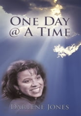 One Day @ A Time ebook by Darlene Jones