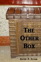 The Other Box ebook by David P. Elvar