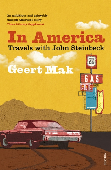 In America - Travels with John Steinbeck ebook by Geert Mak