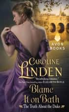 Blame It on Bath ebook by Caroline Linden