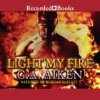 Light My Fire livre audio by G.A. Aiken