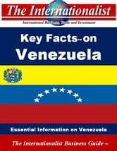 Key Facts on Venezuela - Essential Information on Venezuela ebook by Patrick W. Nee