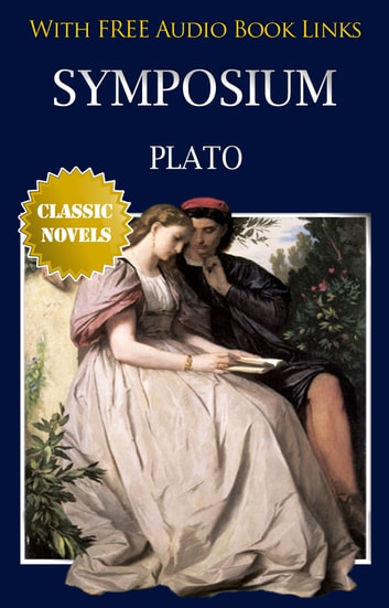 SYMPOSIUM Classic Novels: New Illustrated ebook by Plato