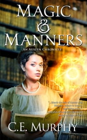 Magic & Manners ebook by CE Murphy