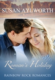Roman's Holiday - Rainbow Rock Romances ebook by Susan Aylworth