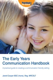 The Early Years Communication Handbook - A practical guide to creating a communication friendly setting ebook by Janet Cooper