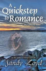 A Quickstep to Romance - (Formerly Dancing with an Angel) ebook by Sandy Loyd