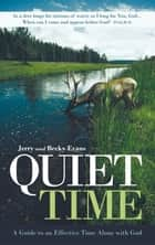 Quiet Time - A Guide to an Effective Time Alone with God ebook by Jerry Evans