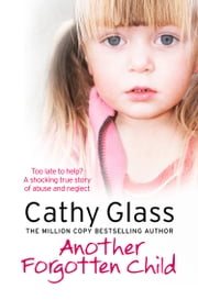 Another Forgotten Child ebook by Cathy Glass