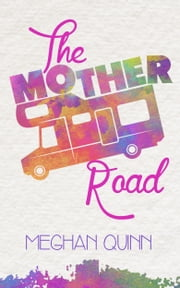 The Mother Road ebook by Meghan Quinn