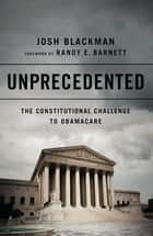 Unprecedented ebook by Josh Blackman,Randy Barnett