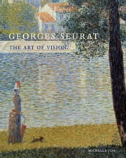 Georges Seurat - The Art of Vision ebook by Michelle Foa