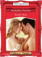Forbidden Passion (Mills & Boon Desire) ebook by Emilie Rose