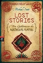 Die Geheimnisse des Nicholas Flamel - Lost Stories ebook by Michael Scott, Ursula Höfker