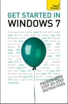 Get Started in Windows 7 - An absolute beginner's guide to the Windows 7 operating system ebook by Mac Bride