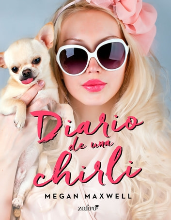 Diario de una chirli ebook by Megan Maxwell