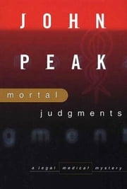 Mortal Judgment - A Legal Medical Mystery ebook by John A. Peak
