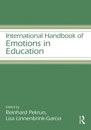 International Handbook of Emotions in Education ebook by Reinhard Pekrun,Lisa Linnenbrink-Garcia
