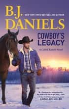 Cowboy's Legacy (The Montana Cahills, Book 3) ebook by B.J. Daniels