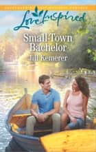 Small-Town Bachelor ebook by Jill Kemerer
