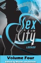 Sex in the City - London - Volume Four ebook by Marcelle Perks, Carrie Williams, Clarice Clique,...